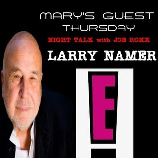 MARY & I have a CONVERSATION with LARRY NAMER Founder of E ENTERTAINMENT TELEVISION The COACH as HIMSELF and BEING HIMSELF is a NO SHOW