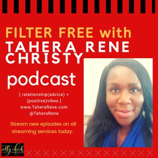 Filter Free with Tahera Rene Christy - Episode 11 - Dr. Joycelyn Hughes