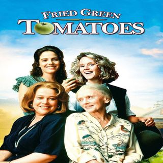 The Podcast From Another World - Fried Green Tomatoes