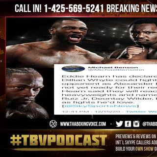 ☎️Deontay Wilder vs Dillian Whyte🔥 Eddie To Reach Out Andy Ruiz Jr, Wilder, Luis Ortiz Is It Cap❓