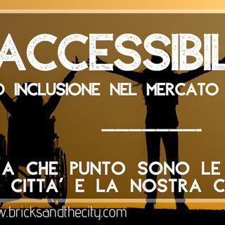 ACCESSIBILITA' ed inclusione nel mondo immobiliare