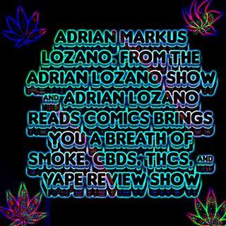 Adrian Lozano CBD Smoking Review Show