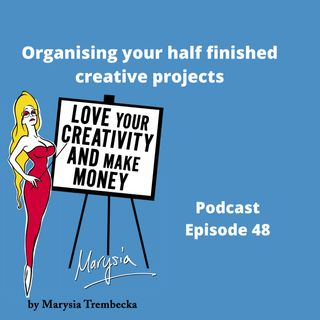 48. Tidying up your half finished projects helps motivate and get you going again