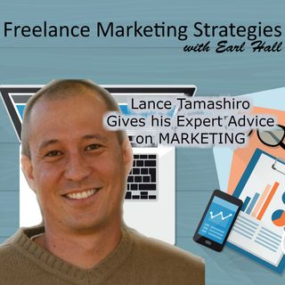 Freelance Marketing Strategies with guest Lance Tamashiro