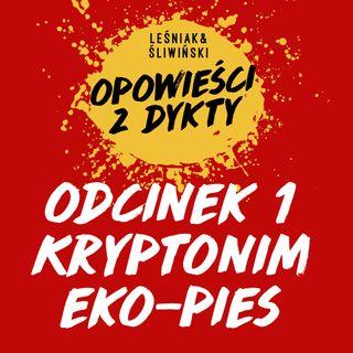 Kryptonim Eko-Pies #1