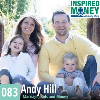 083: The Peace of Mind of Living Debt Free with Marriage, Kids and Money | Andy Hill