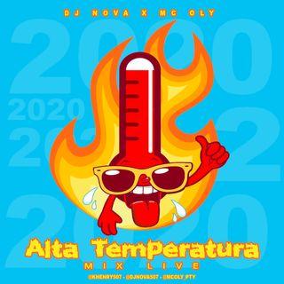 Alta Temperatura MIX LIVE  Dj Nova Ft Mc Oly 2020
