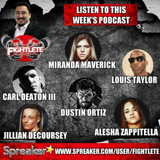 Fightlete Report Podcast July 19th UFCCalgary Dustin Ortiz, Invicta 30 Fighters, PFL4 Carl Deaton III, Louis Taylor