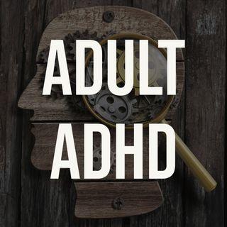 Adult ADHD (2016 Rerun)