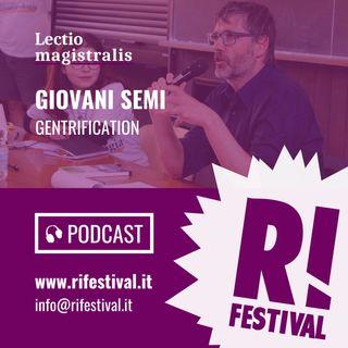 """Giovanni Semi, """"Gentrification: quando la speculazione viene chiamata riqualificazione"""" - RiFestival 2017"""