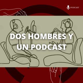 30. Dos hombres y un podcast