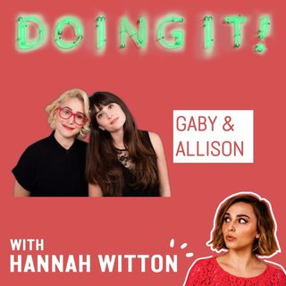 Dating Advice and Social Media Etiquette with Gaby Dunn & Allison Raskin