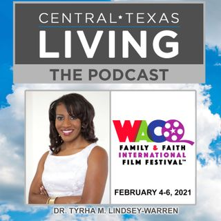 Dr. Tyrha Lindsey-Warren and the Waco Family & Faith International Film Festival