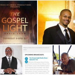 The Gospel Light Radio Show - (Episode 112)