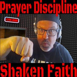 Prayer Discipline and Shaken Faith