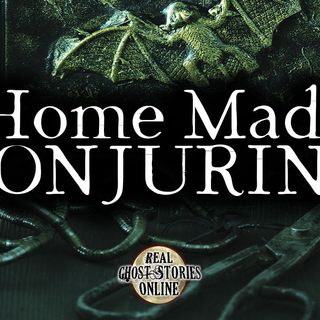 Home Made Conjuring | Haunted, Paranormal, Supernatural
