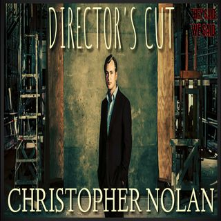 Director's Cut E33 - Christopher Nolan