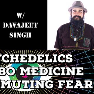 Psychedelics, Kambo Medicine & Transmuting Fear with Davajeet Singh