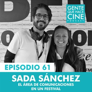 EP61: LAS COMUNICACIONES EN UN FESTIVAL (Sada Sánchez)