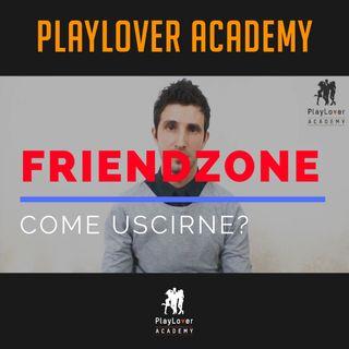 20 - Friendzone  - Come uscirne