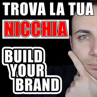 TROVA LA TUA NICCHIA - BUILD YOUR BRAND - EP.1
