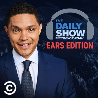 The Daily Show With Trevor Noah: Ears Edition