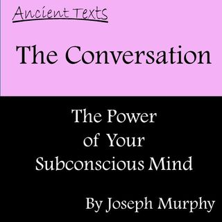 The Power of Your Subconscious Mind by Joseph Murphy - The Conversation