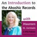 An Introduction to the Akashic Records with Maureen St. Germain