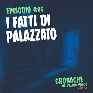 #06 - I fatti di Palazzato