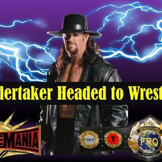Is the Undertaker Headed to WrestleMania?