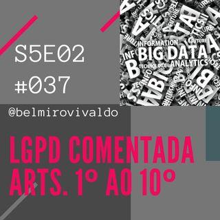 037 S5E02 - LGPD - Primeiras impressões