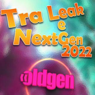 Old Gen PODCAST #7 - Tra leak e NextGen del 2022