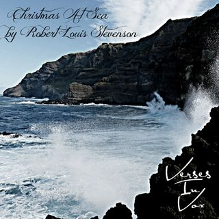 """Christmas At Sea"" by Robert Louis Stevenson"