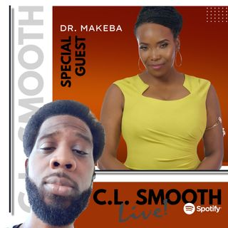 CL SMOOTH LIVE, HOSTED BY C.L. SMOOTH (SPECIAL GUEST: DR. MAKEBA)