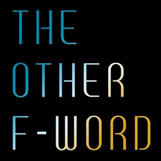 The Other F-Word, by Josh Gross