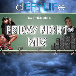 DJ Phenom Friday night Mix July 19