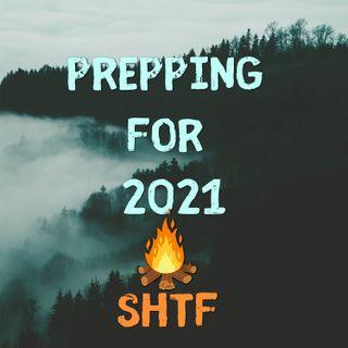 Prepping For 2021 Podcast - SHTF
