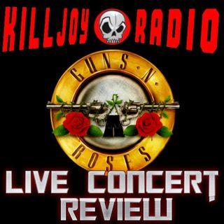 Killjoy Radio - Guns N' Roses Concert Review Special
