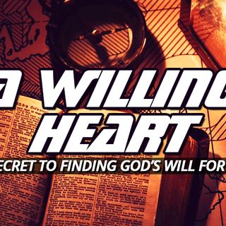 NTEB RADIO BIBLE STUDY: Having A Willing Mind And Heart After You Get Saved Is How You Will Discover God's Personal Will For Your Life