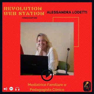 INTERVISTA ALESSANDRA LODETTI - MEDIATRICE FAMILIARE & PEDAGOGISTA CLINICO
