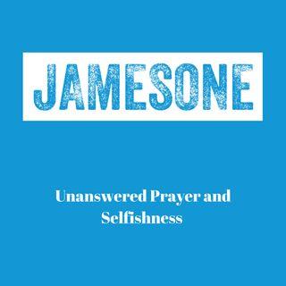 Unanswered Prayer and Selfishness