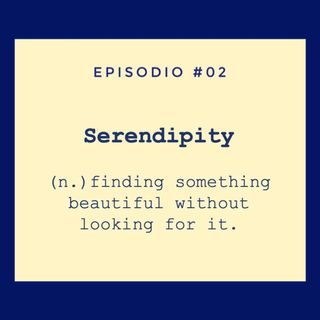 #02 Serendipity