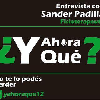 ¿Y ahora qué? Ep. 2 Fisioterapeuta Sander Padilla