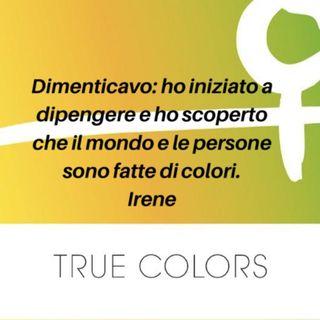 True Color, terza puntata. La storia di Irene
