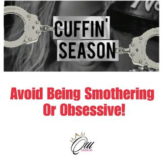 (S4E19) Cuffin' Season: Avoid Being Smothering Or Obsessive