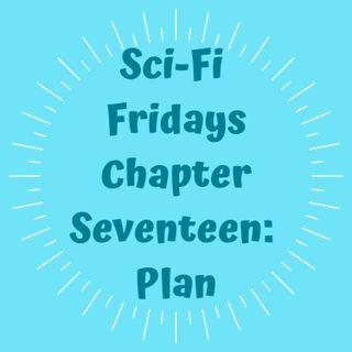 S2 E17 Chapter Seventeen: Plan