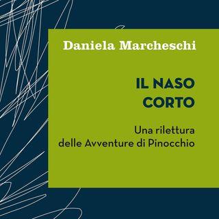 """Daniela Marcheschi """"Il naso corto"""""""