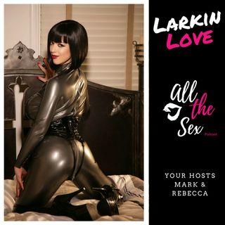 Talking about Sex, with porn star Larkin Love