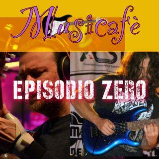 Musicafè Episodio 0