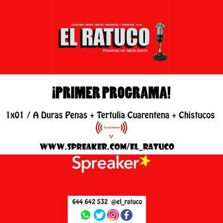 1x01/ PRIMER EPISODIO: Entrevista A Duras Penas + Tertulia cuarentena + Chistucos